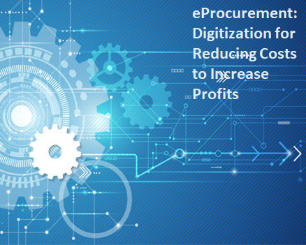 eProcurement: A Digitization Drive that Increases Profits